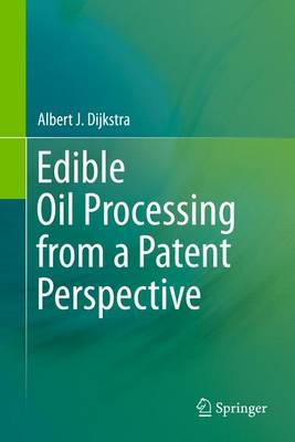 Edible Oil Processing from a Patent Perspective by Albert J. Dijkstra