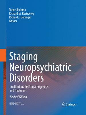 Staging Neuropsychiatric Disorders Implications for Etiopathogenesis and Treatment by Tomas Palomo