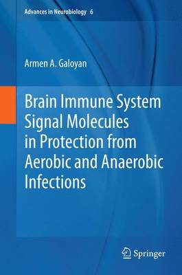 Brain Immune System Signal Molecules in Protection from Aerobic and Anaerobic Infections by Armen Galoyan