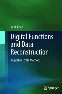 Digital Functions and Data Reconstruction Digital-Discrete Methods by Li Chen