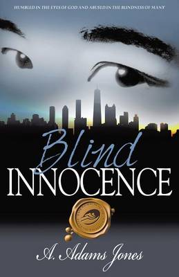 Blind Innocence by A Adams Jones