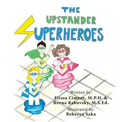The Upstander Superheroes by Elissa Ciment, Reena Rabovsky