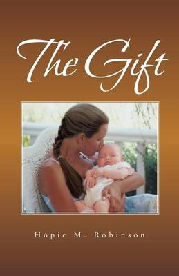 The Gift by Hopie M Robinson