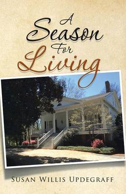 A Season for Living by Susan Willis Updegraff