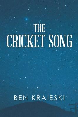 The Cricket Song by Ben Kraieski