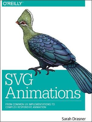 SVG Animations From Common UX Implementations to Complex Responsive Animation by Sarah Drasner