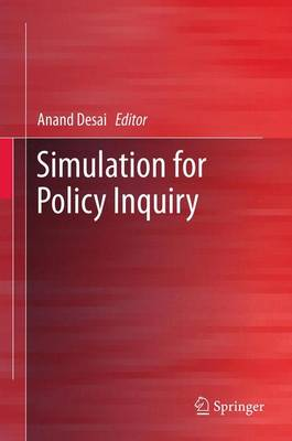 Simulation for Policy Inquiry by Anand Desai