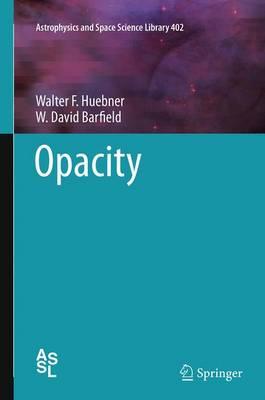 Opacity by Walter F. Huebner, W. David Barfield