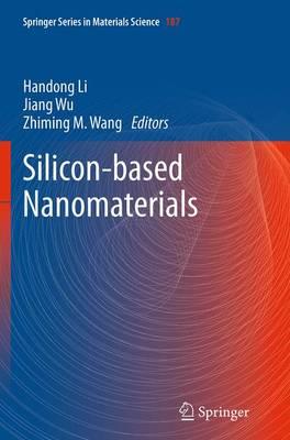 Silicon-Based Nanomaterials by Handong Li