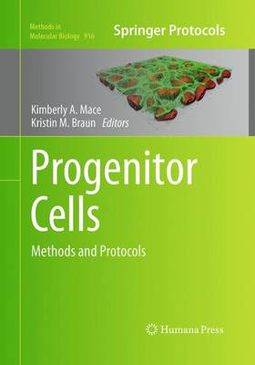 Progenitor Cells Methods and Protocols by Kimberly A. Mace