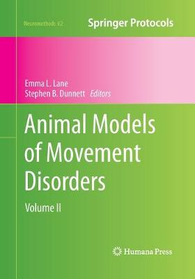 Animal Models of Movement Disorders Volume II by Emma L. Lane