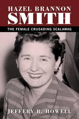 Hazel Brannon Smith The Female Crusading Scalawag by Jeffery B. Howell