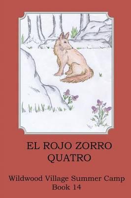 El Rojo Zorro, Quatro (Mr. Red Fox, the Fourth) by Joann Ellen Sisco