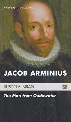Jacob Arminius by Rustin E Brian