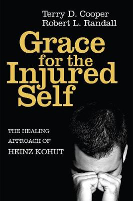 Grace for the Injured Self by Terry D Cooper, Robert L Randall