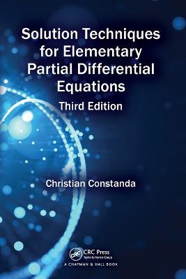 Solution Techniques for Elementary Partial Differential Equations by Christian Constanda