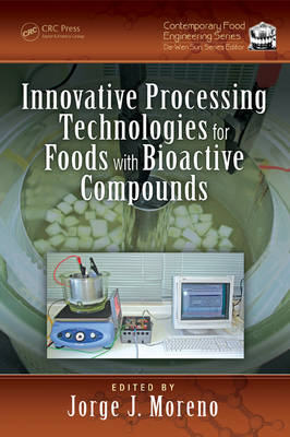 Innovative Processing Technologies for Foods with Bioactive Compounds by Jorge Moreno