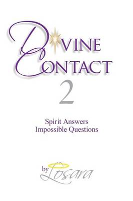 Divine Contact 2 Spirit Answers Impossible Questions by Losara