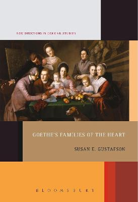 Goethe's Families of the Heart by Professor Susan E. Gustafson