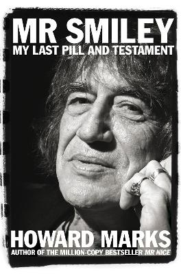 Mr Smiley My Last Pill and Testament by Howard Marks
