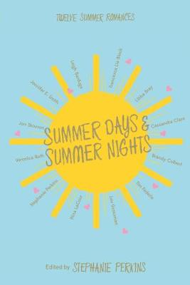 Summer Days and Summer Nights Twelve Summer Romances by Stephanie Perkins