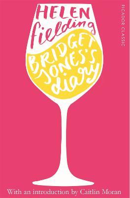 Bridget Jones's Diary Picador Classic by Helen Fielding