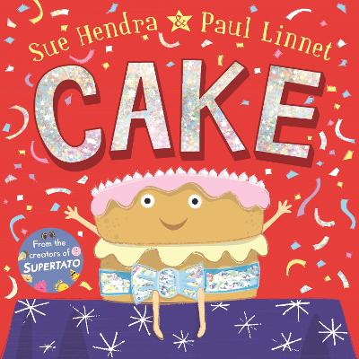 Cover for Cake by Sue Hendra, Paul Linnet