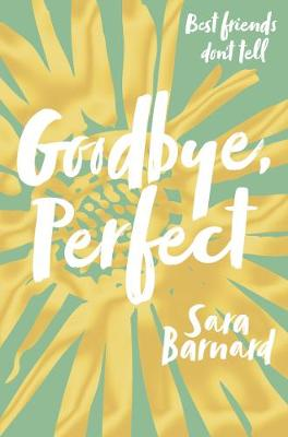 Cover for Goodbye, Perfect by Sara Barnard