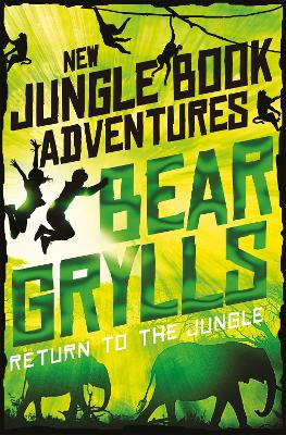 Cover for Return to the Jungle by Bear Grylls