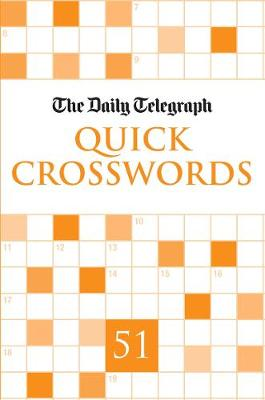 Daily Telegraph Quick Crosswords 51 by Telegraph Group Limited