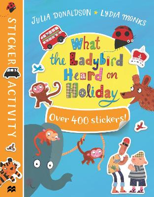 Cover for What the Ladybird Heard on Holiday Sticker Book by Julia Donaldson