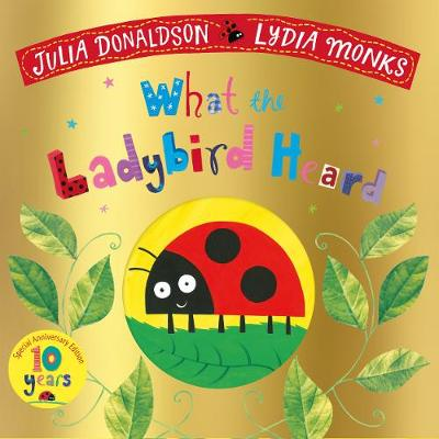 Cover for What the Ladybird Heard 10th Anniversary Edition by Julia Donaldson