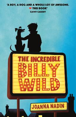 Cover for The Incredible Billy Wild by Joanna Nadin