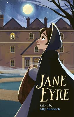 Jane Eyre retold by Ally Sherrick
