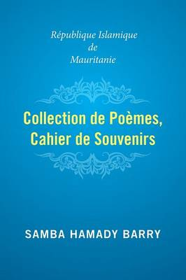 Collection of Poems Copy of Memories Islamic Republic of Mauritania by Samba Hamady Barry