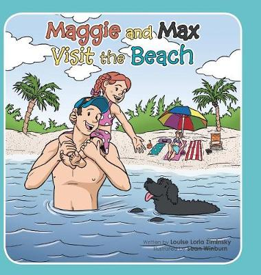 Maggie and Max Visit the Beach by Louise Loria Ziminsky