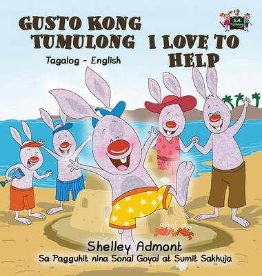 I Love to Help Tagalog English Bilingual Edition by Shelley Admont, S a Publishing