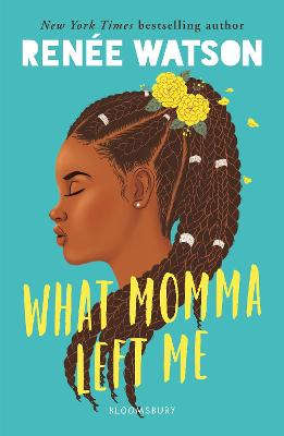 Book Cover for What Momma Left Me by Renee Watson