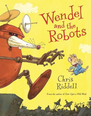 Cover for Wendel and the Robots by Chris Riddell