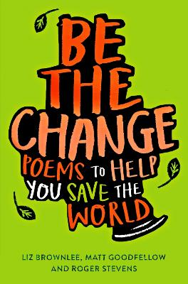 Book Cover for Be The Change by Liz Brownlee, Roger Stevens, Matt Goodfellow