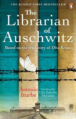 Cover for The Librarian of Auschwitz The heart-breaking international bestseller based on the incredible true story of Dita Kraus by Antonio Iturbe