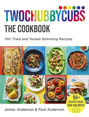Twochubbycubs The Cookbook 100 Tried and Tested Slimming Recipes