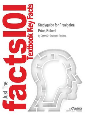 Studyguide for Prealgebra by Prior, Robert, ISBN 9780321588944 by Cram101 Textbook Reviews