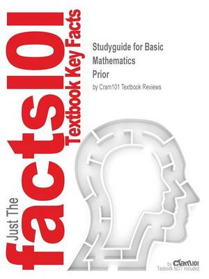 Studyguide for Basic Mathematics by Prior, ISBN 9780321588913 by Cram101 Textbook Reviews