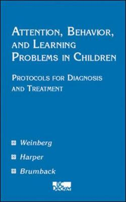 Attention, Behavior, and Learning Problems in Children by Warren A. Weinberg