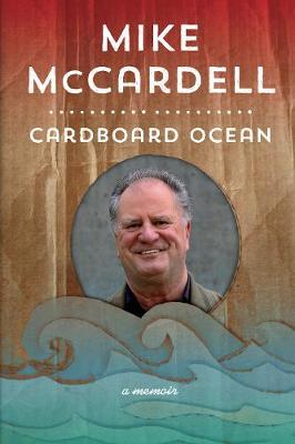 Cardboard Ocean A Memoir by Mike McCardell
