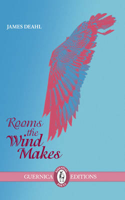 Rooms the Wind Makes by James Deahl