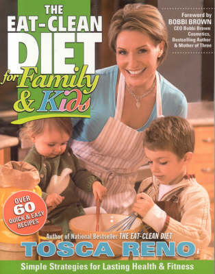 Eat-clean Diet for Family and Kids by Tosca Reno