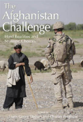 The Afghanistan Challenge Hard Realities and Strategic Choices by Hans Georg Ehrhart, Charles Pentland