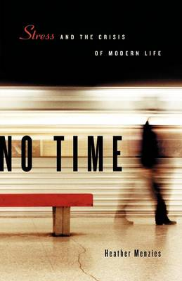 No Time Stress and the Crisis of Modern Life by Heather Menzies